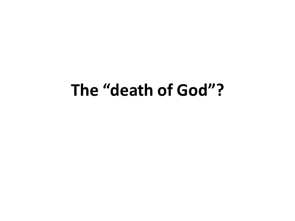 The death of God ?