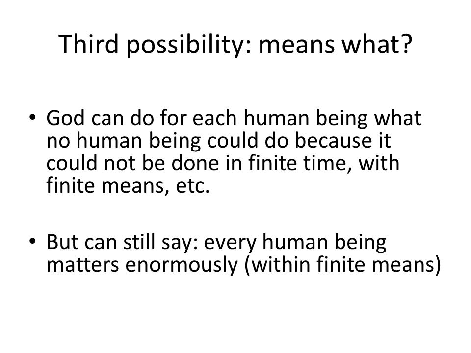 Third possibility: means what.