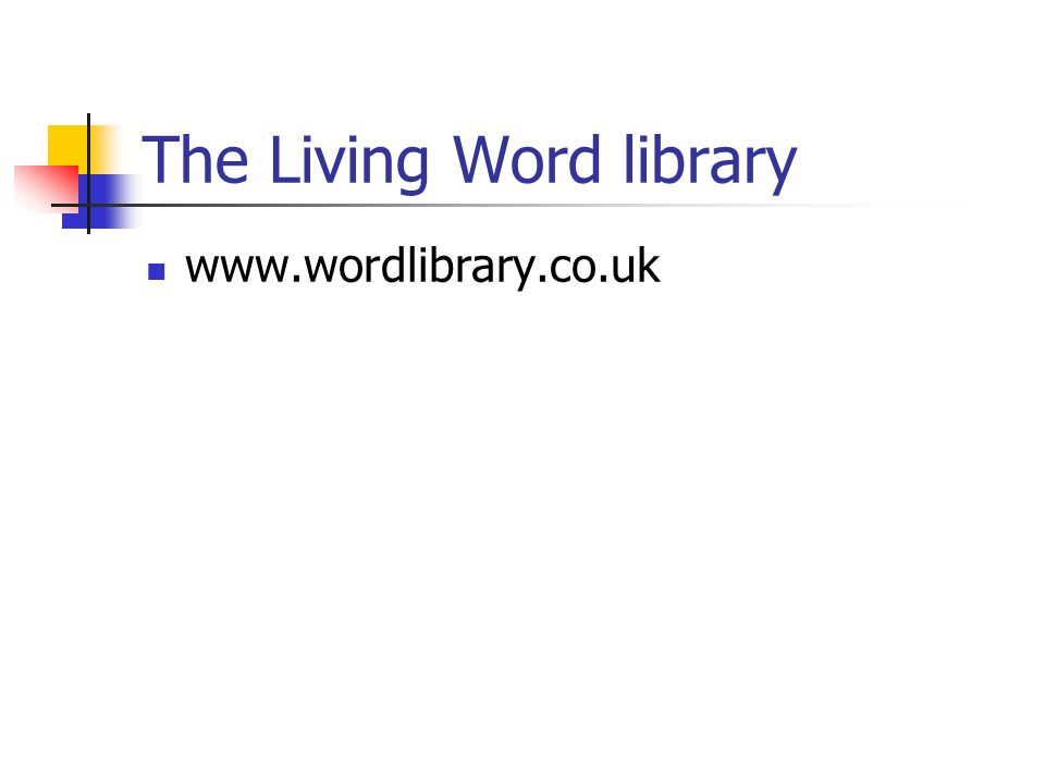 The Living Word library www.wordlibrary.co.uk