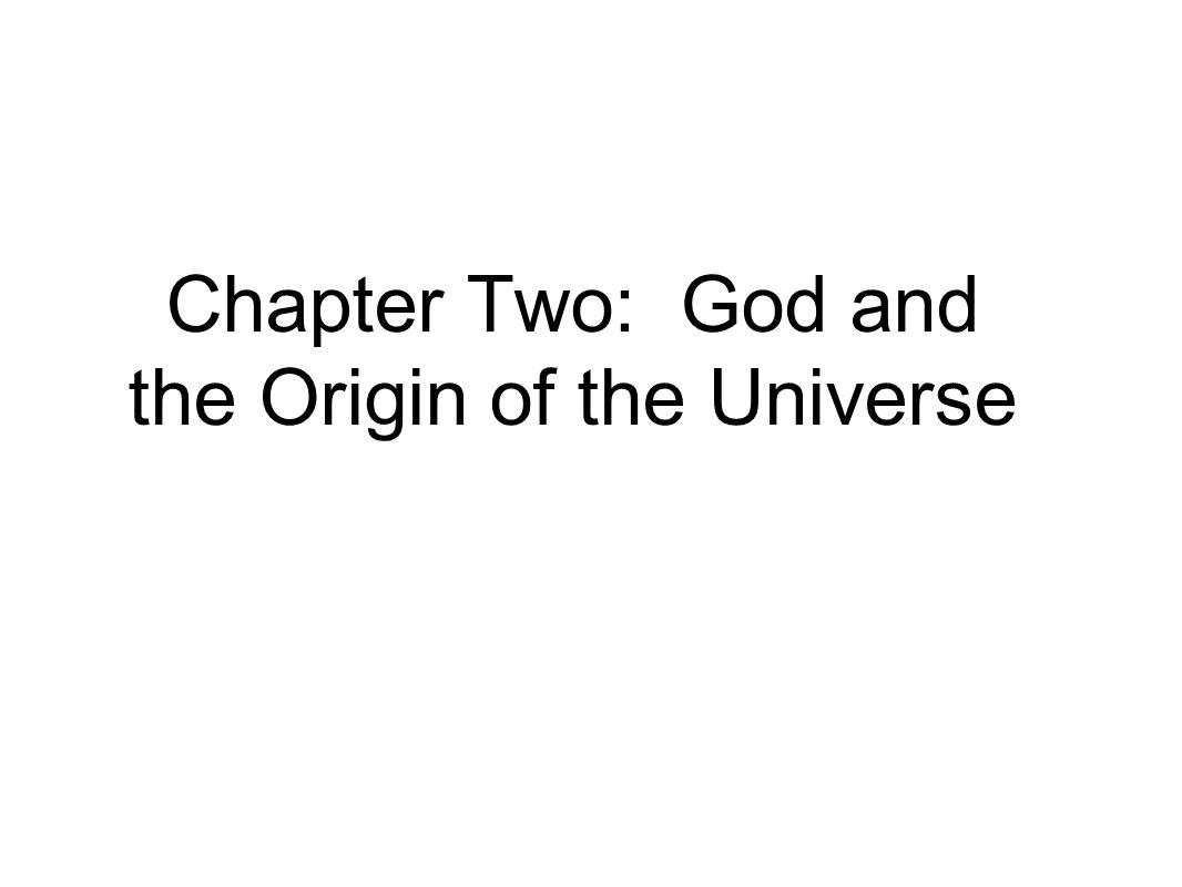 Chapter Two: God and the Origin of the Universe
