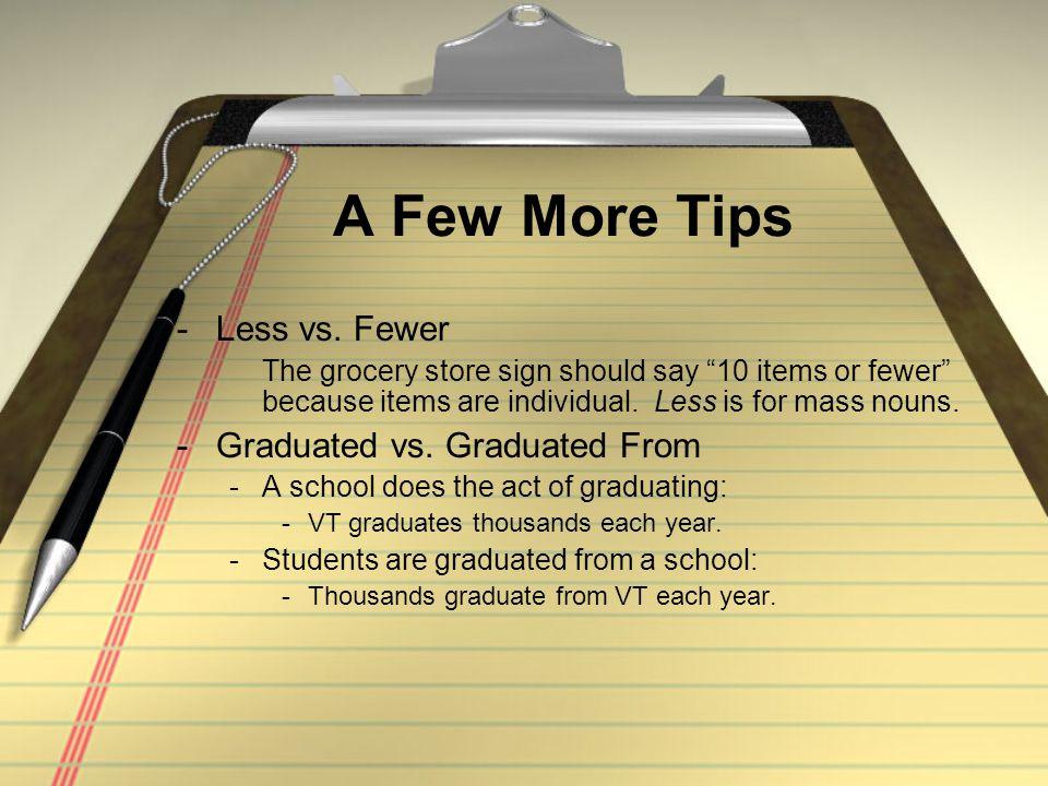 A Few More Tips -Less vs.