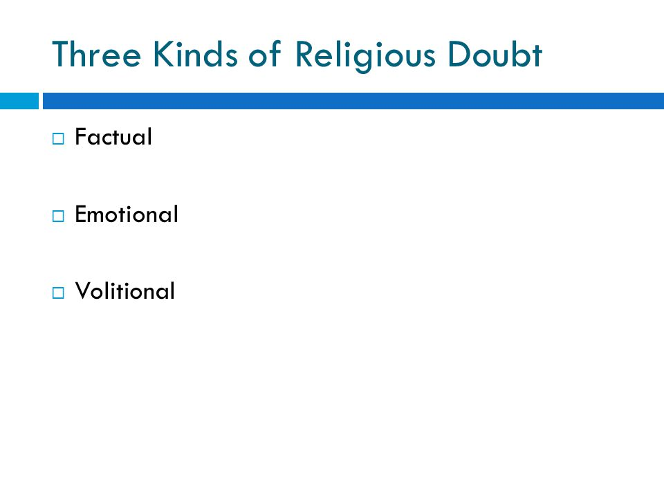  Factual  Emotional  Volitional Three Kinds of Religious Doubt