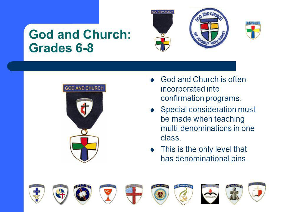God and Church: Grades 6-8 God and Church is often incorporated into confirmation programs.