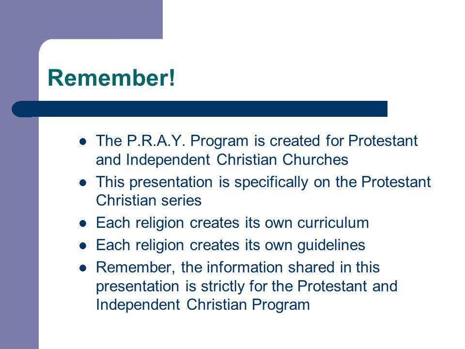 Remember.The P.R.A.Y.