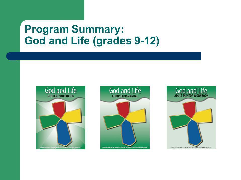 Program Summary: God and Life (grades 9-12)