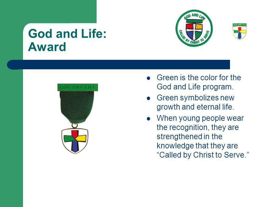 God and Life: Award Green is the color for the God and Life program.