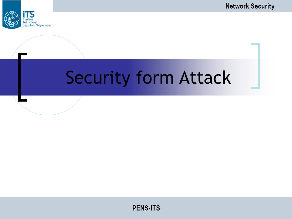 Network Security PENS-ITS Security form Attack
