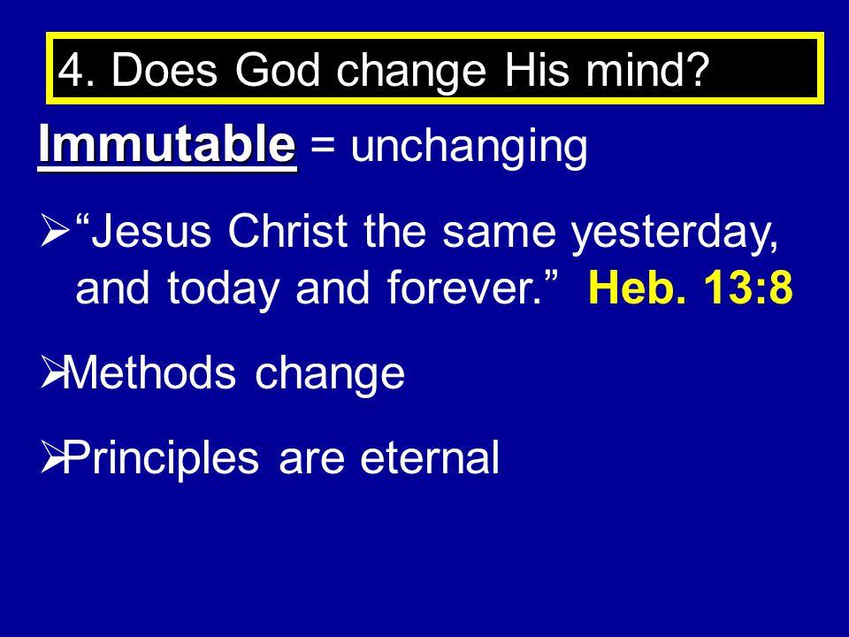 4.Does God change His mind.