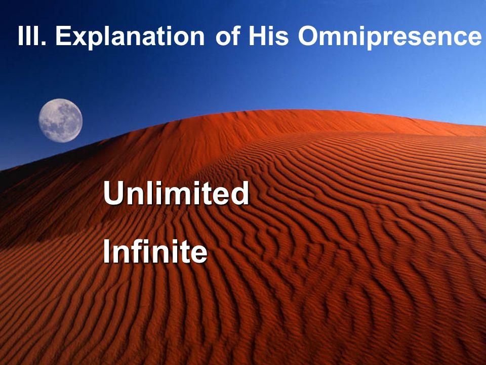 III. Explanation of His Omnipresence UnlimitedInfinite
