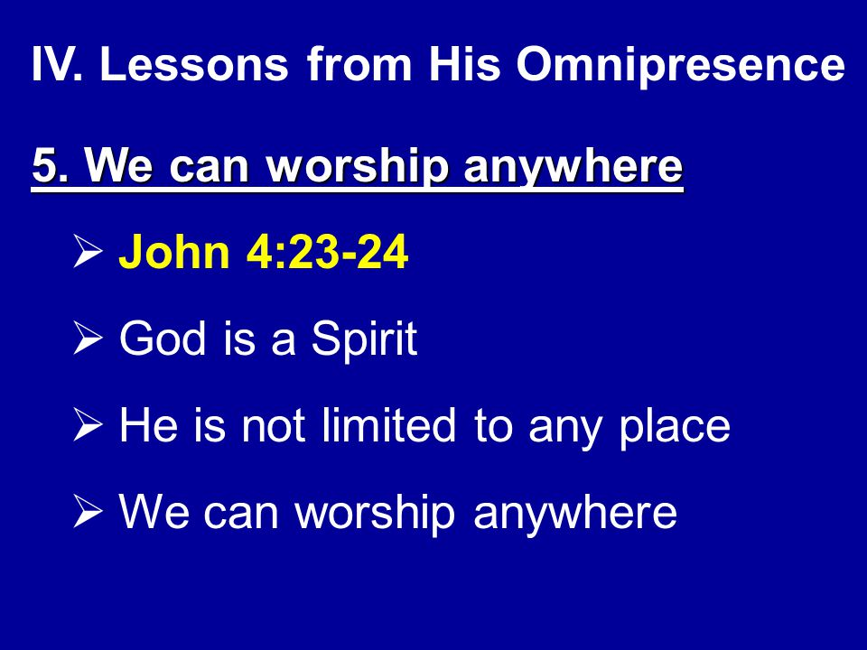 IV.Lessons from His Omnipresence 5.