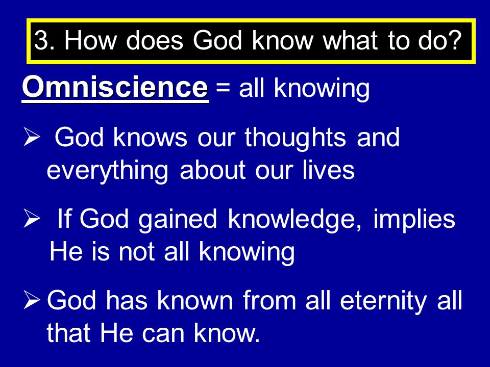 3.How does God know what to do.