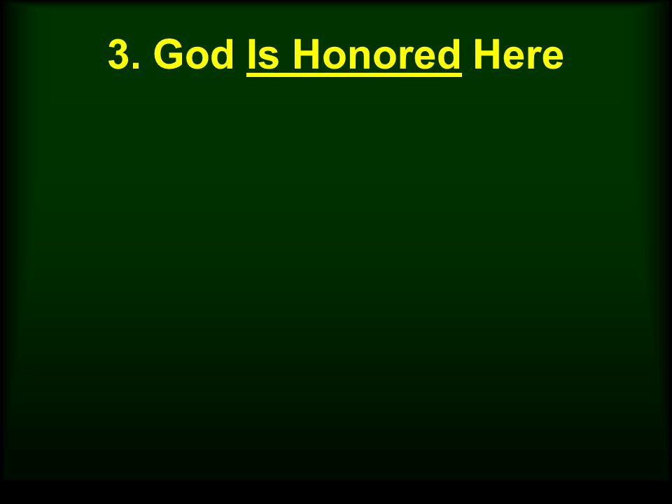 3. God Is Honored Here