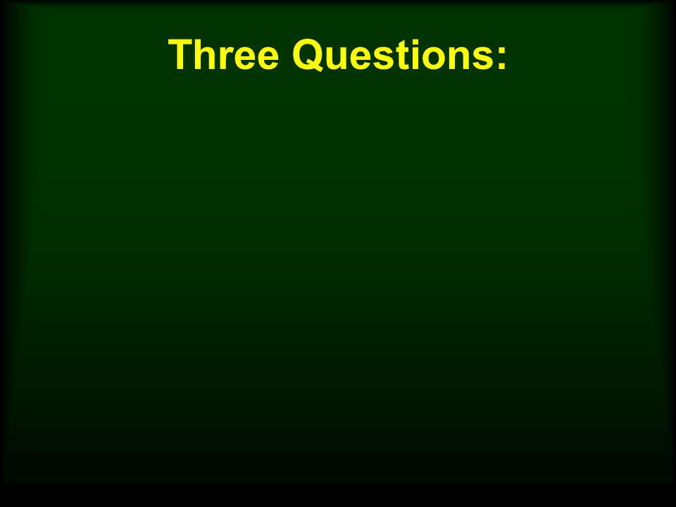 Three Questions: