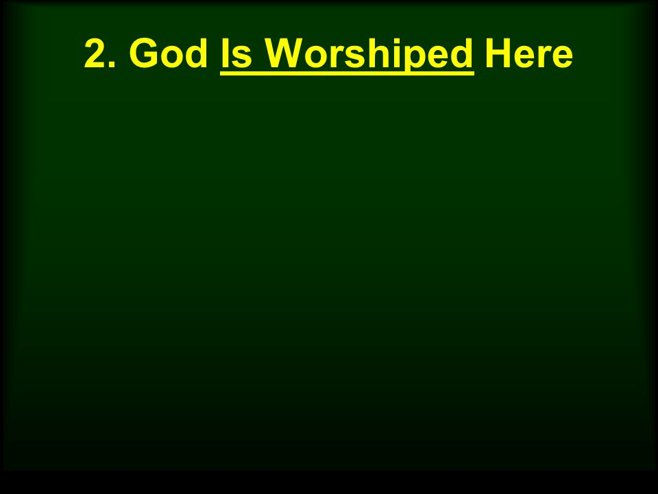 2. God Is Worshiped Here