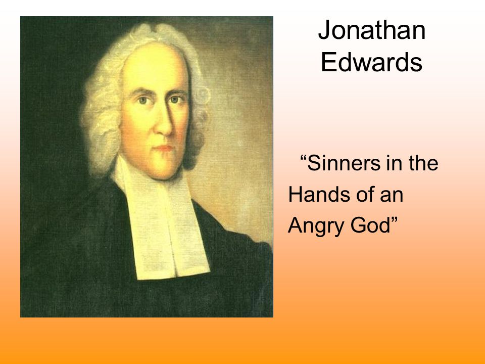For Edwards, science, reason, and observation of the universe confirmed for him the existence of God.