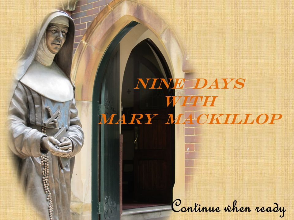 NINE DAYS WITH MARY mACKILLOP Continue when ready