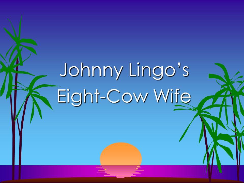 Johnny Lingo's Eight-Cow Wife