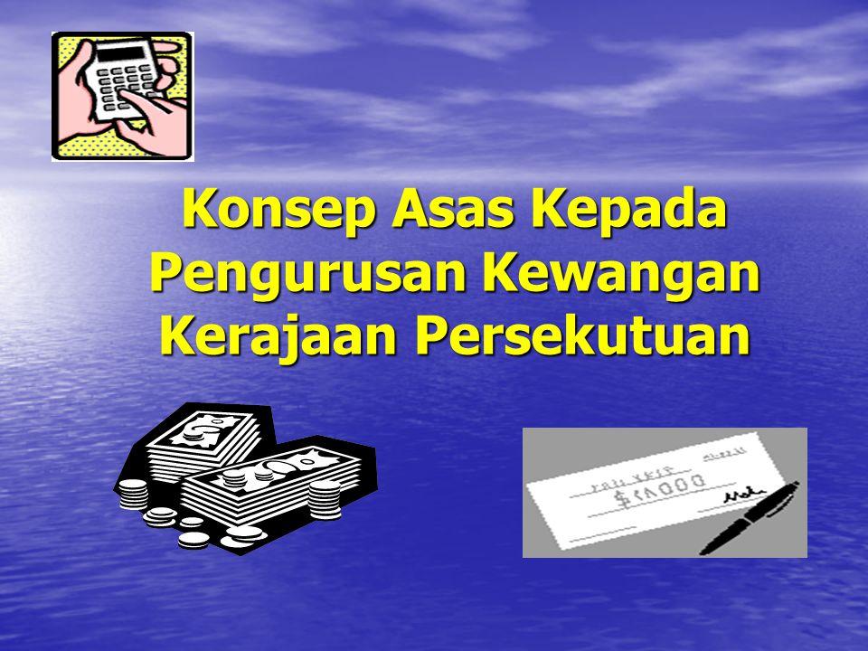 Konsep Asas Kepada Pengurusan Kewangan Kerajaan Persekutuan