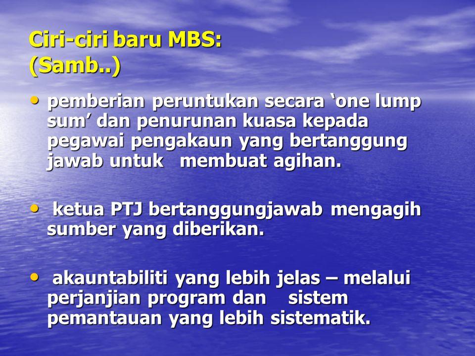Ciri-ciri baru MBS: (Samb..) pemberian peruntukan secara 'one lump sum' dan penurunan kuasa kepada pegawai pengakaun yang bertanggung jawab untuk memb