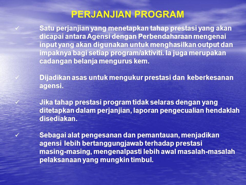 Satu perjanjian yang menetapkan tahap prestasi yang akan dicapai antara Agensi dengan Perbendaharaan mengenai input yang akan digunakan untuk menghasi
