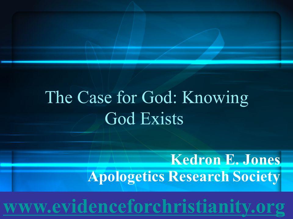 The Case for God: Knowing God Exists Kedron E.