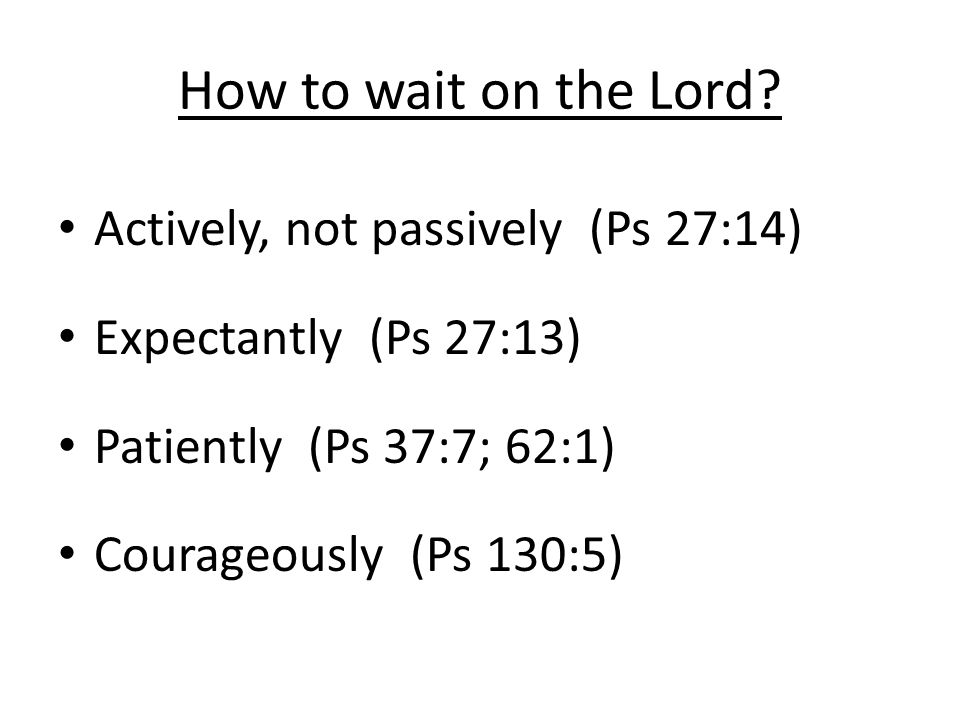 How to wait on the Lord.