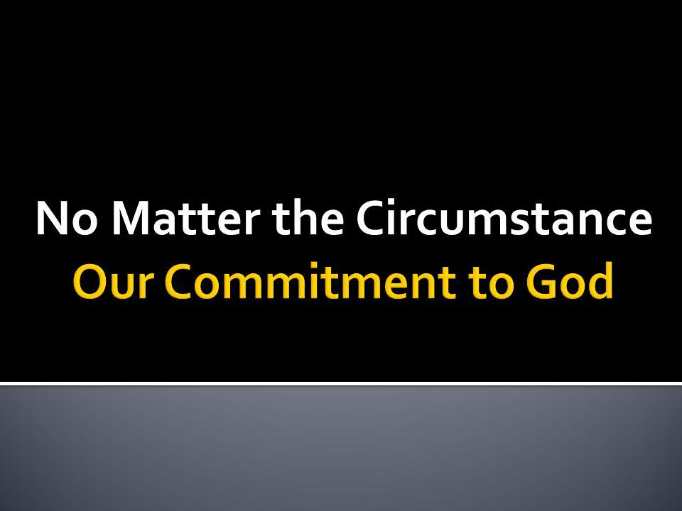 No Matter the Circumstance