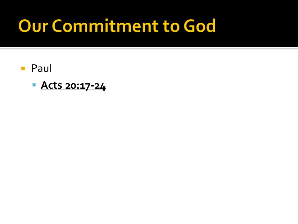  Paul  Acts 20:17-24