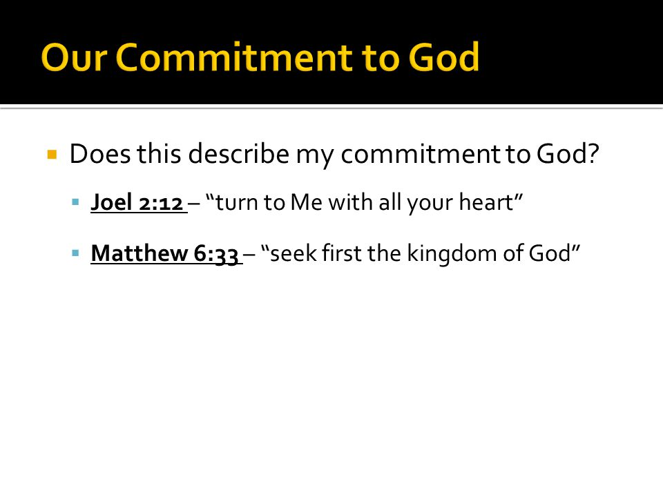  Does this describe my commitment to God.