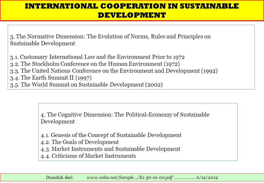 Diunduh dari: www.eolss.net/Sample.../E1-50-01-00.pdf ……………… 6/12/2012 3. The Normative Dimension: The Evolution of Norms, Rules and Principles on Sus