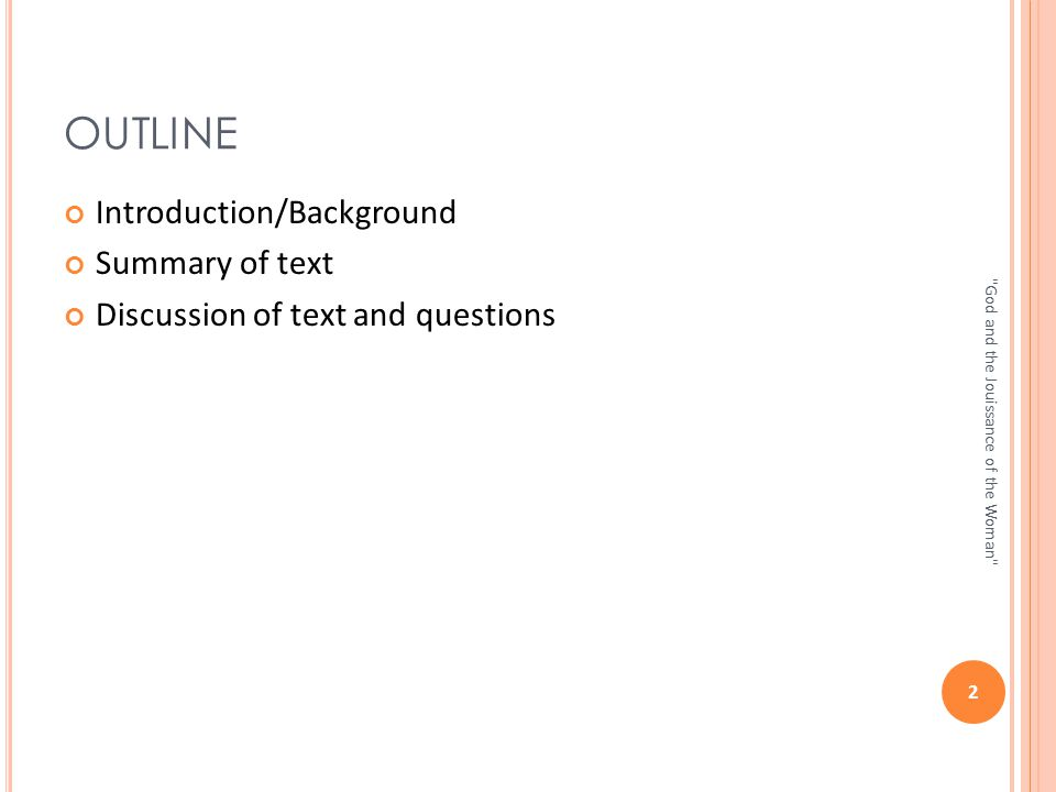 OUTLINE Introduction/Background Summary of text Discussion of text and questions 2