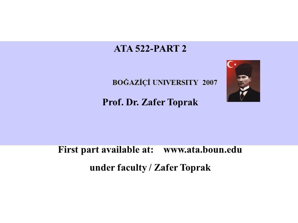 ATA 522-PART 2 BOĞAZİÇİ UNIVERSITY 2007 Prof. Dr.