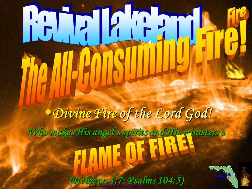 Divine Fire of the Lord God. Divine Fire of the Lord God.