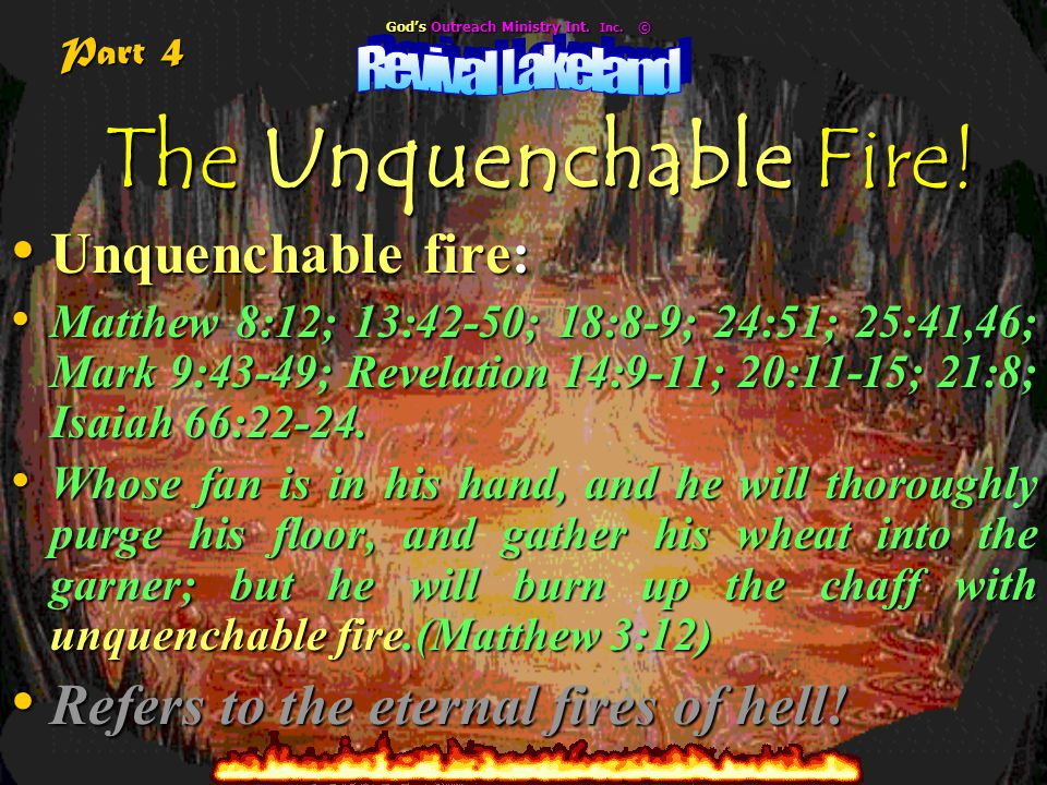 The Unquenchable Fire.God's Outreach Ministry Int.