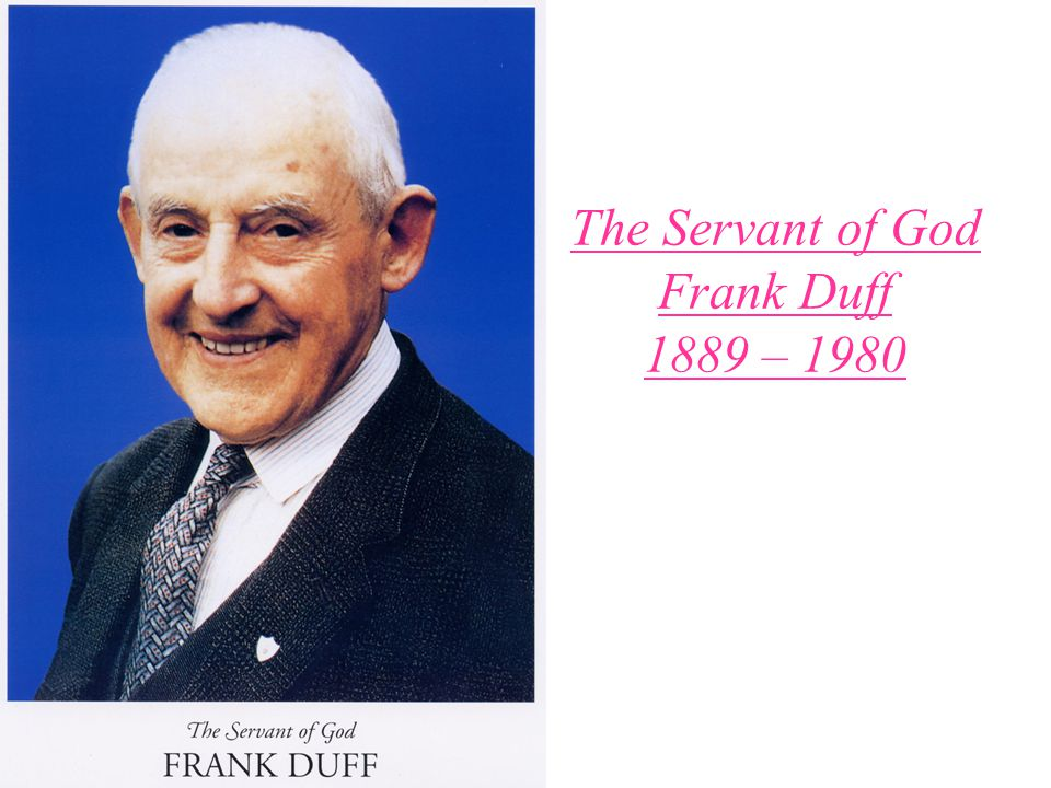 The Servant of God Frank Duff 1889 – 1980
