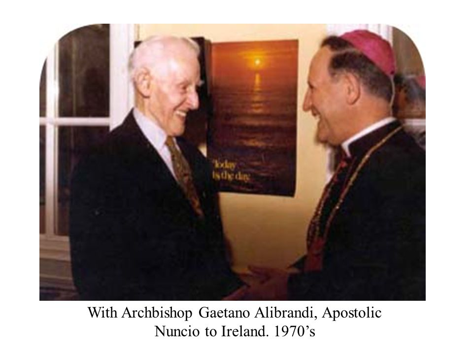 With Archbishop Gaetano Alibrandi, Apostolic Nuncio to Ireland. 1970's