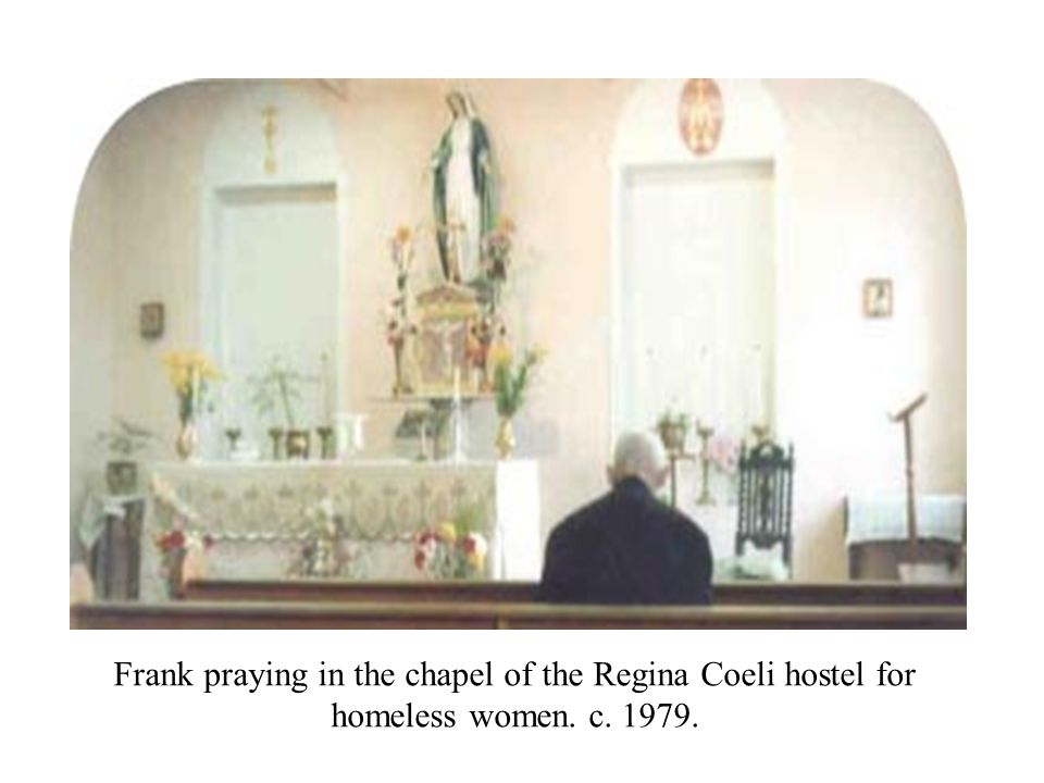 Frank praying in the chapel of the Regina Coeli hostel for homeless women. c. 1979.