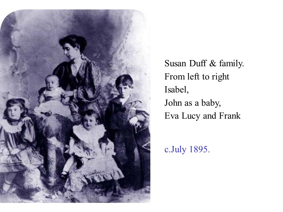 Susan Duff & family. From left to right Isabel, John as a baby, Eva Lucy and Frank c.July 1895.
