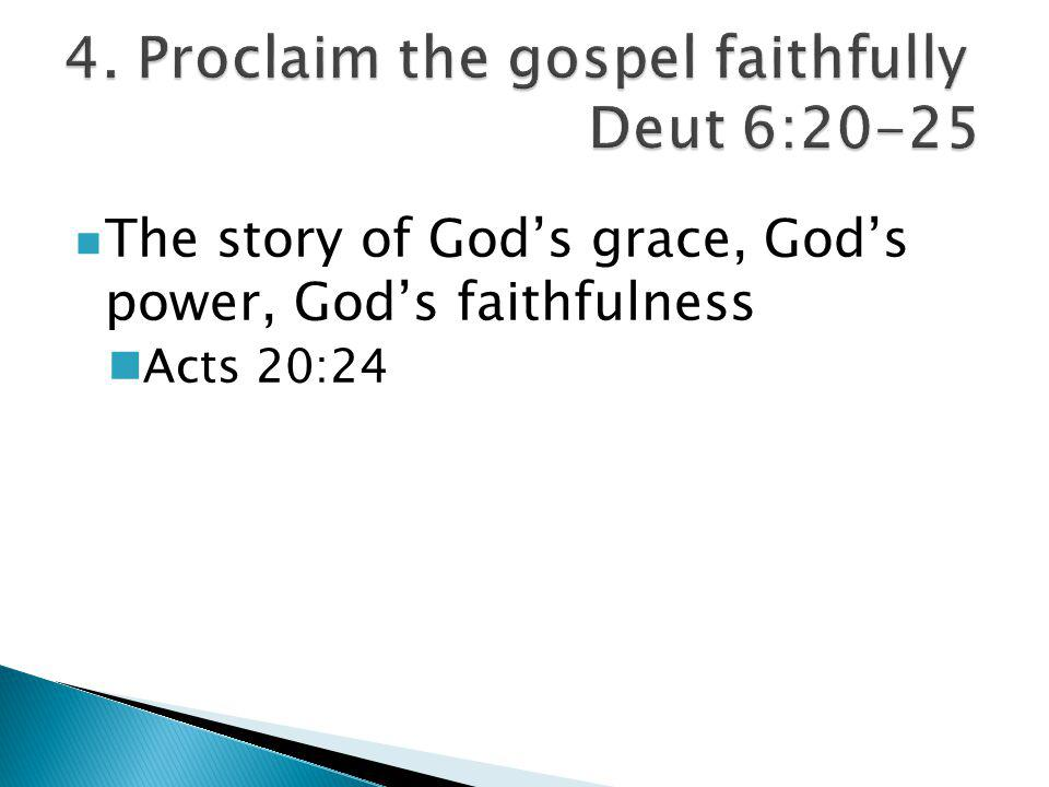 The story of God's grace, God's power, God's faithfulness Acts 20:24