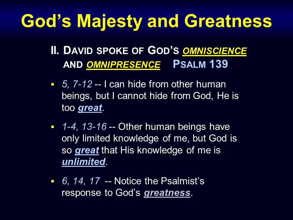 God's Majesty and Greatness III.W HAT IS THE MAGNITUDE OF G OD ' S GREATNESS .