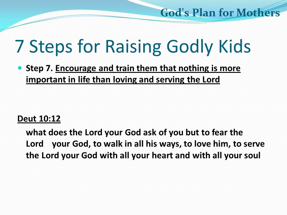 7 Steps for Raising Godly Kids Step 7.