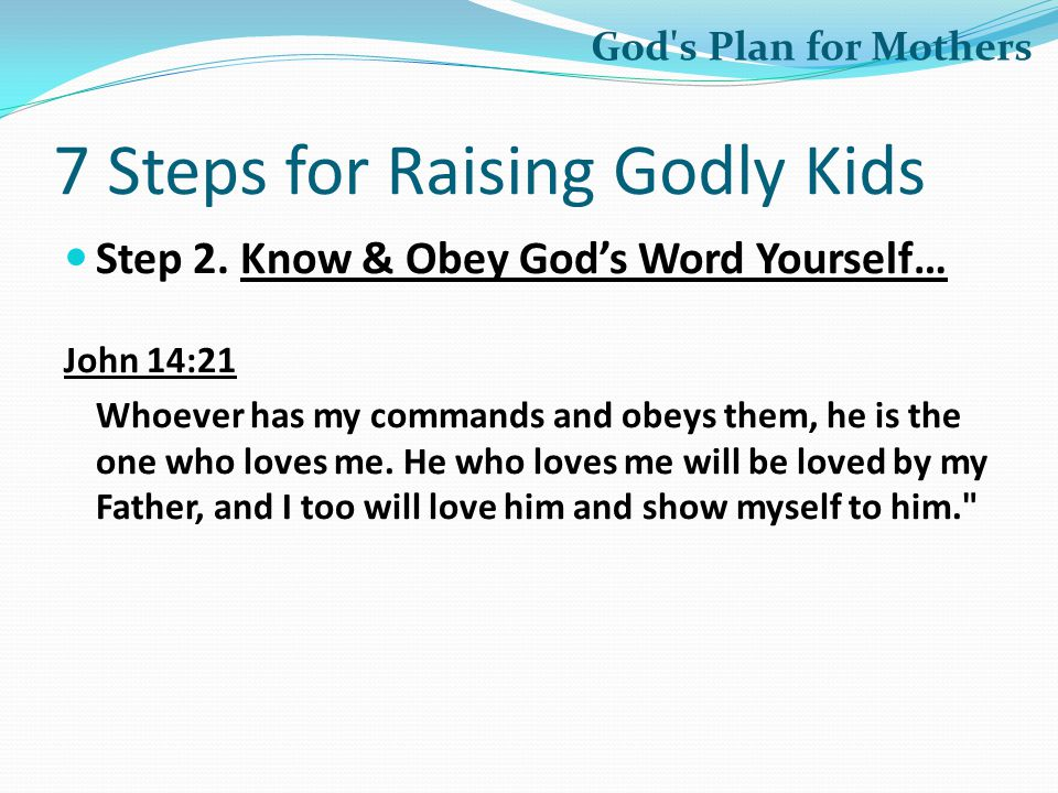 7 Steps for Raising Godly Kids Step 2.