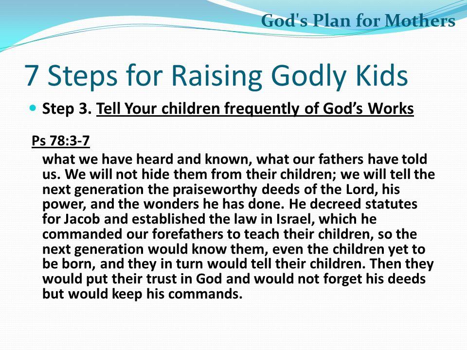7 Steps for Raising Godly Kids Step 3.