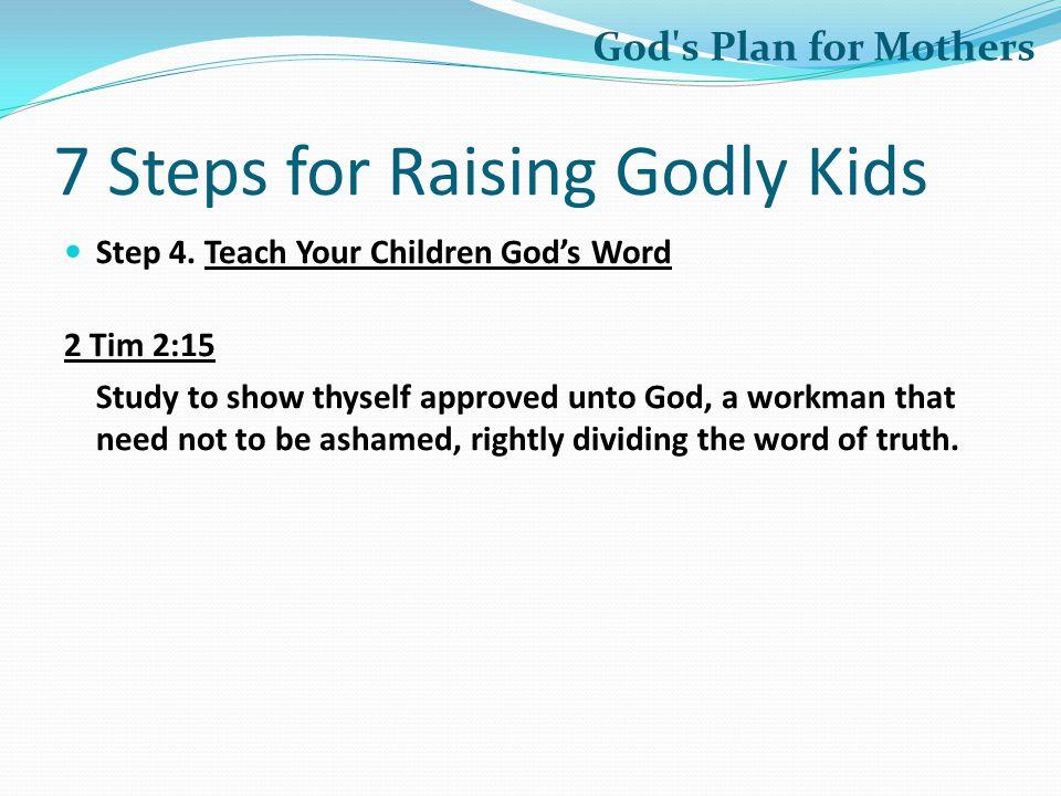 7 Steps for Raising Godly Kids Step 4.