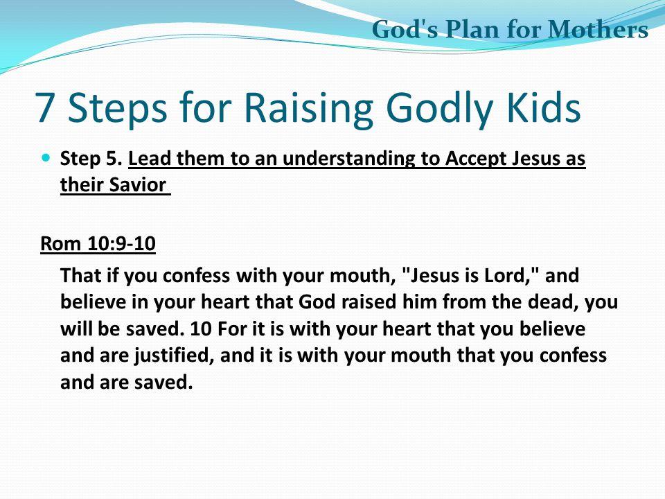 7 Steps for Raising Godly Kids Step 5.