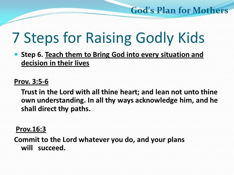 7 Steps for Raising Godly Kids Step 6.