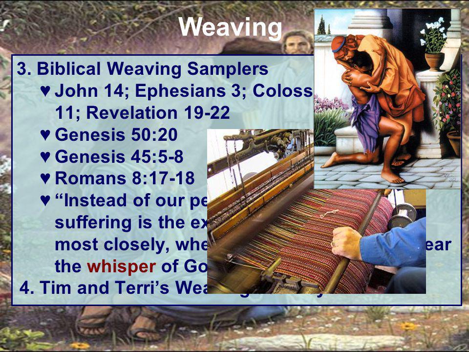 "3. Biblical Weaving Samplers ♥John 14; Ephesians 3; Colossians 3; Hebrews 11; Revelation 19-22 ♥Genesis 50:20 ♥Genesis 45:5-8 ♥Romans 8:17-18 ♥""Instea"