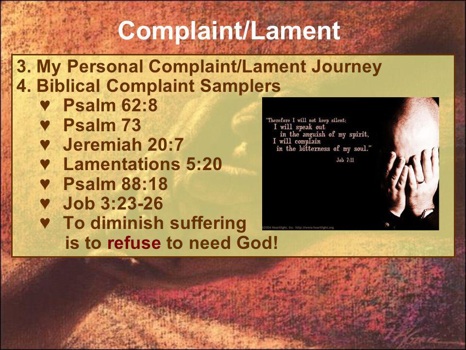 3. My Personal Complaint/Lament Journey 4.