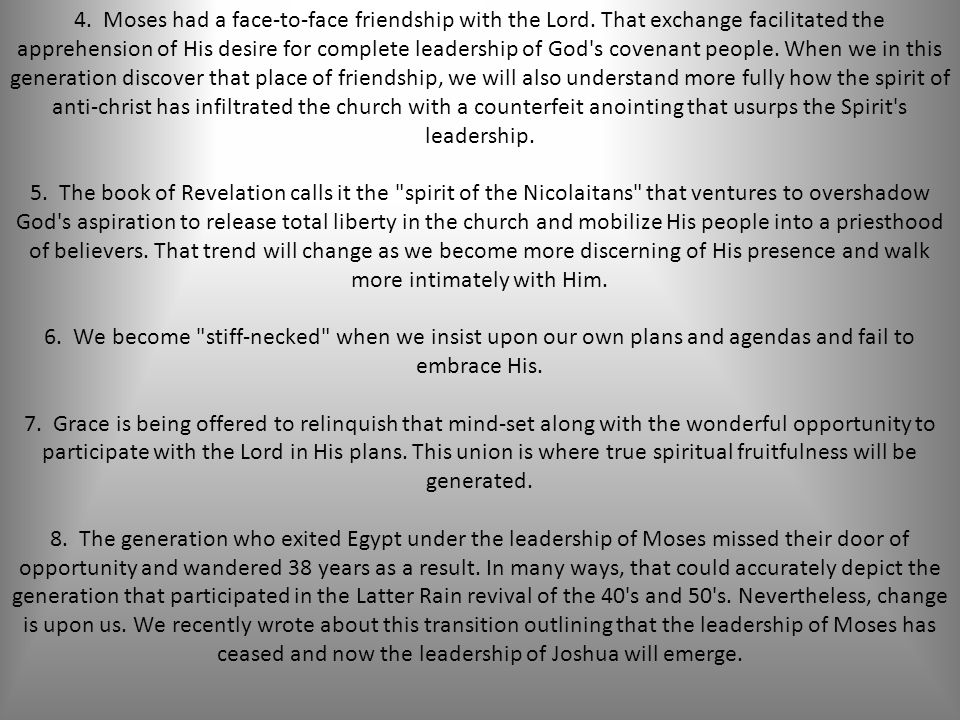 4. Moses had a face-to-face friendship with the Lord.