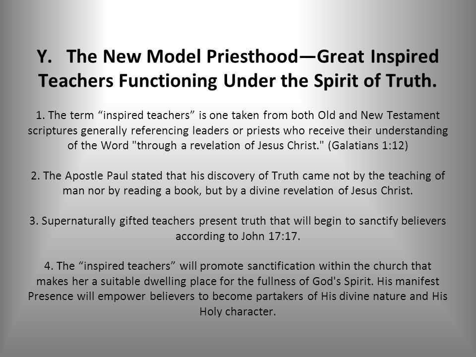 Y. The New Model Priesthood—Great Inspired Teachers Functioning Under the Spirit of Truth.